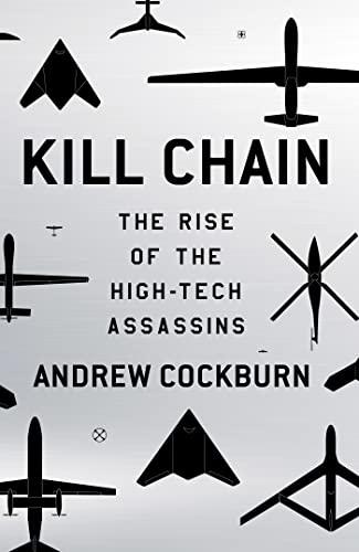 9780805099263: Kill Chain: The Rise of the High-Tech Assassins