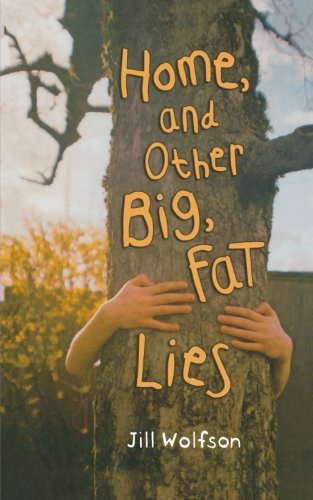 Home, and Other Big, Fat Lies: Wolfson, Jill