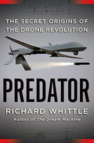 9780805099645: Predator: The Secret Origins of the Drone Revolution