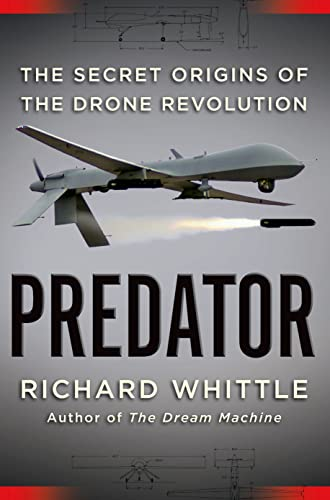 9780805099645: Predator: The Secret Origins of the Drone Revolution