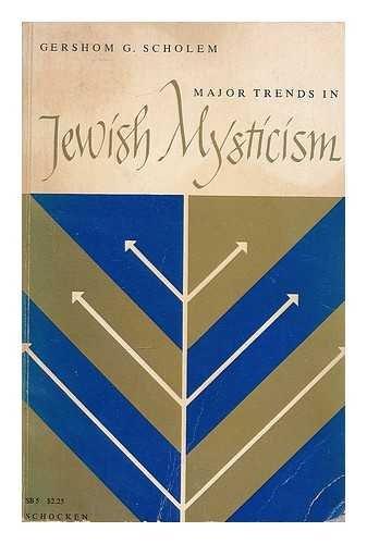 Major Trends in Jewish Mysticism: Gershom Gerhard Scholem