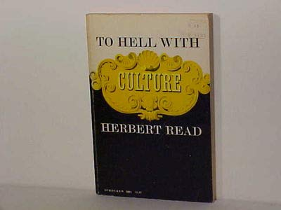 9780805200812: To Hell With Culture and Other Essays on Art and Society