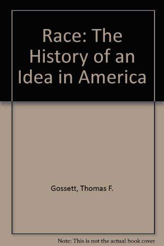 Race: The History Of An Idea In America: Gossett, Thomas F.