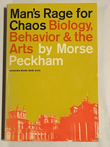 9780805201420: Man's Rage for Chaos: Biology, Behaviour and the Arts