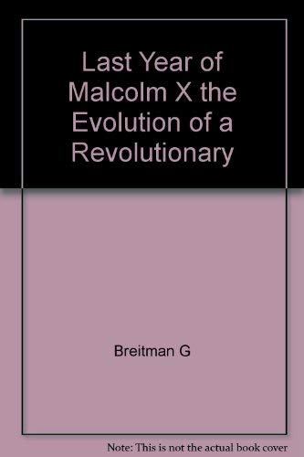 9780805201987: Last Year of Malcolm X the Evolution of a Revolutionary