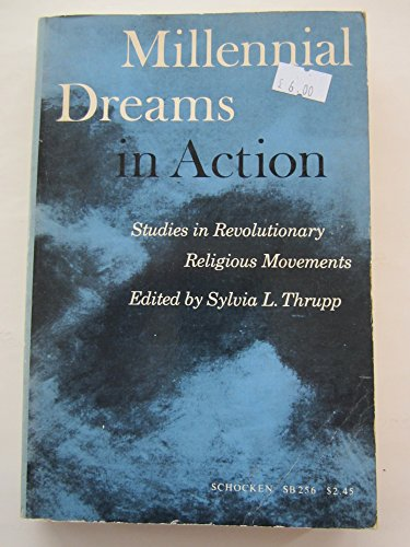 9780805202564: Millennial Dreams in Action: Studies in Revolutionary Religious Movements