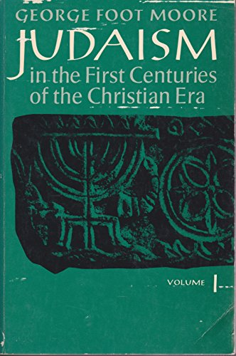 Judaism in the First Centuries of the: George Foot Moore