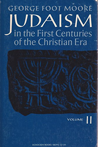Judaism-in the First Centuries of the Christian: George Foot Moore