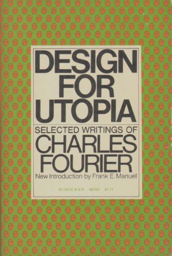 9780805203035: Design for Utopia: Selected Writings of Charles Fourier