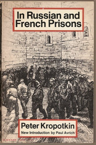 In Russian and French Prisons (Studies in the Libertarian and Utopian Tradition): Kropotkin, Peter