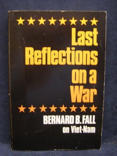 Last Reflections On a War: Bernard B. Fall