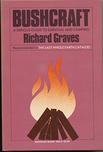 Bushcraft: A Serious Guide to Survival and Camping (9780805203332) by Graves, Richard