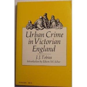 Urban Crime in Victorian England: Tobias, J.J.