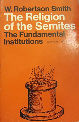 9780805203462: Religion of the Semites: The Fundamental Institutions