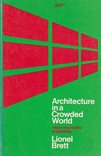 Architecture in a Crowded World: Vision and: BRETT, Lionel