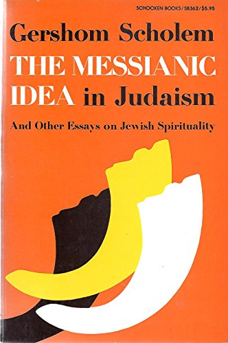 9780805203622: Messianic Idea in Judaism and Other Essays on Jewish Spirituality