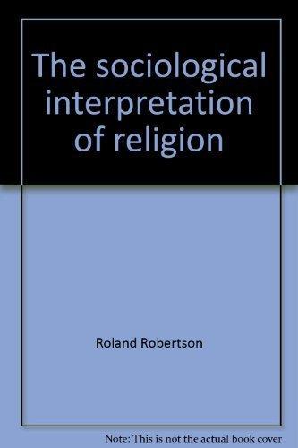 9780805203660: The sociological interpretation of religion