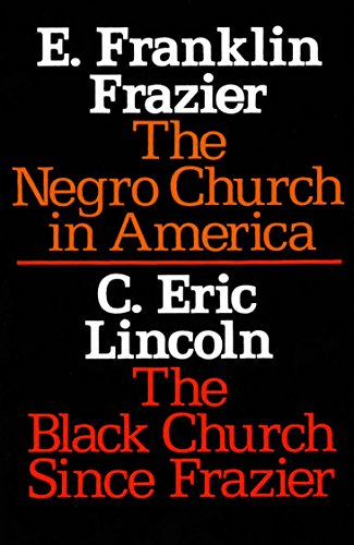 The Negro Church in America and The Black Church Since Frazier