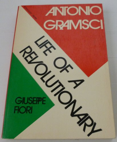 9780805203882: Antonio Gramsci: Life of a Revolutionary.