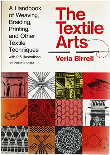 9780805203905: The Textile Arts: a Handbook of Weaving, Braiding, Printing, and Other Textile Techniques