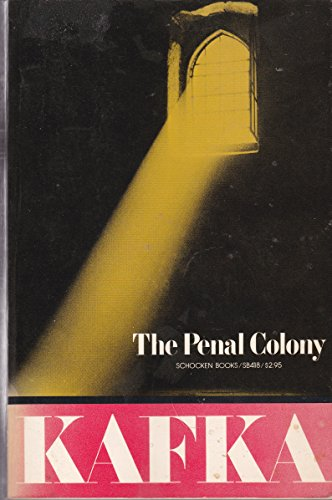 The Penal Colony: Stories and Short Pieces