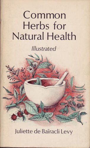 Common Herbs for Natural Health: Juliette de Bairacli