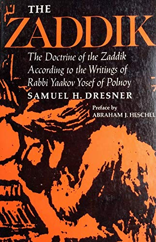 9780805204377: The Zaddik: The Doctrine of the Zaddik According to the Writings of Rabbi Yaakov Yosef of Polnoy (Schocken paperbacks on Judaica)