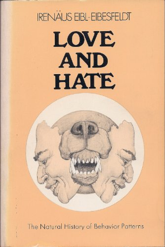 9780805204599: Love and Hate; The Natural History of Behavior Patterns.