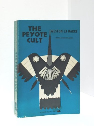 9780805204933: The peyote cult
