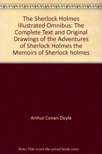 The Sherlock Holmes illustrated omnibus: The adventures: Doyle, Arthur Conan