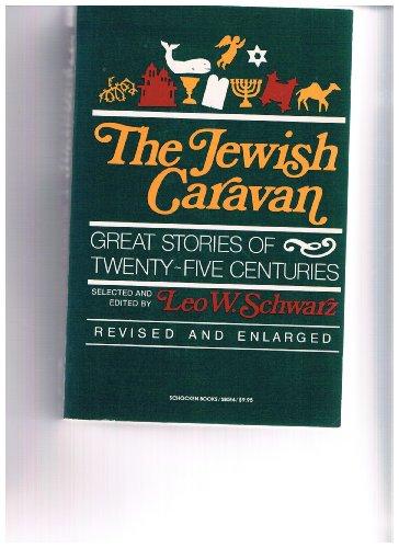 The Jewish Caravan: Leo W Schwarz
