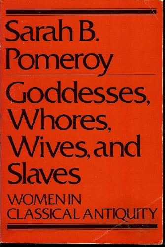 9780805205305: Goddesses, Whores, Wives and Slaves: Women in Classical Antiquity