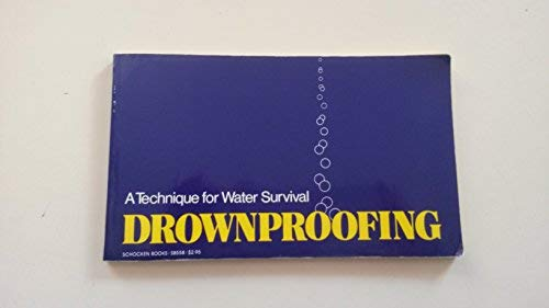 Drownproofing: A Technique for Water Survival: Michael Bettsworth