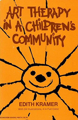 9780805205749: Art Therapy in a Children's Community: A Study of the Function of Art Therapy in the Treatment Program of Wiltwyck School for Boys