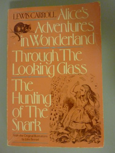 9780805205947: Alice's Adventures in Wonderland & through the Looking Glass: Both with the Illustrations of John Tenniel & the Hunting of the Snark
