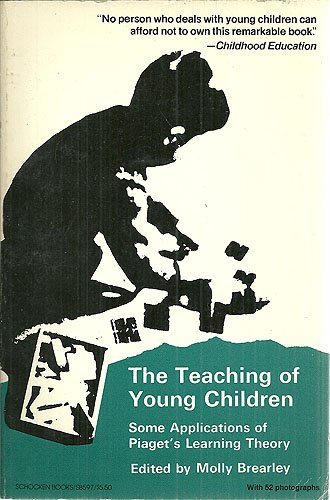 The Teaching of Young Children Some Applications: Brearley, Molly, Edited