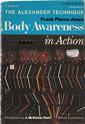 9780805206289: Body Awareness in Action: A Study of the Alexander Technique