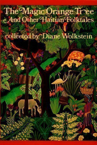 9780805206500: The Magic Orange Tree; and Other Haitian Folktales