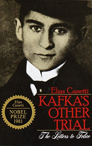 Kafka's Other Trial: The Letters to Felice: Elias Canetti