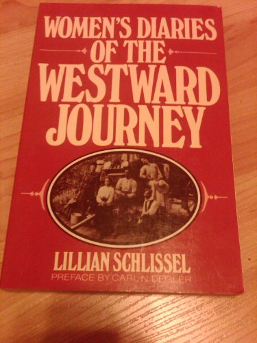 Women's Diaries of the Westward Journey: Lillian Schlissel