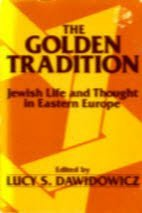 9780805207682: The Golden Tradition: Jewish Life and Thought in Eastern Europe