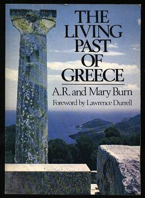 9780805207798: The Living Past of Greece: A time-traveller's tour of historic and prehistoric places