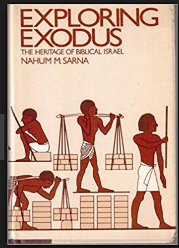 Exploring Exodus : The Heritage of Biblical: Nahum M. Sarna