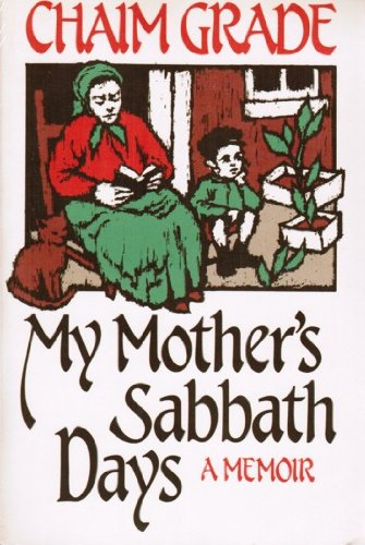My Mother's Sabbath Days (A Memoir)