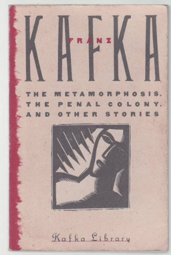 The Metamorphosis, the Penal Colony, and Other: Franz Kafka