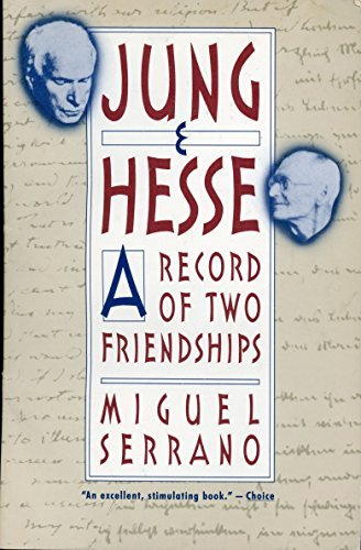 Jung and Hesse : A Record of: Serrano, Miguel