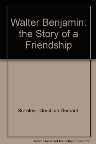 9780805208702: Walter Benjamin: The Story of a Friendship