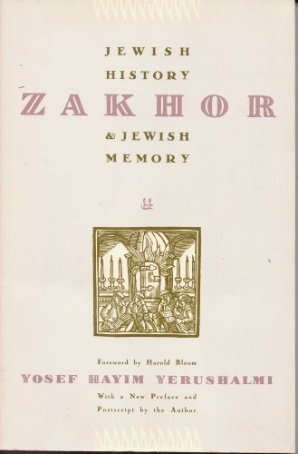 9780805208788: Zakhor: Jewish History and Jewish Memory (Samuel and Althea Stroum Lectures in Jewish Studies)