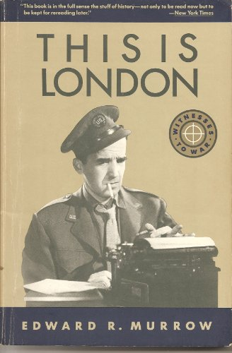 THIS IS LONDON (Witnesses to War): Murrow, Edward R.