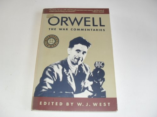 9780805208894: Orwell: The War Commentaries (Witnesses to War)